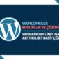 Wordpress Memory Limit Arttırma 2021